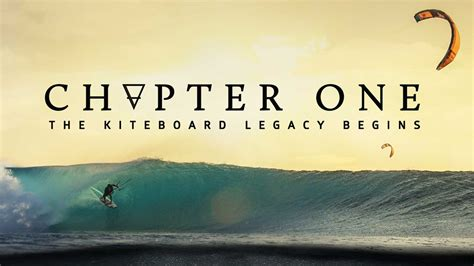 one chapter chapter one the kiteboard legacy begins official 4k