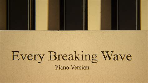 tutorial piano every breaking wave partition piano every breaking wave