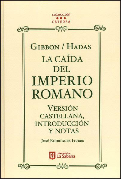 libro historia de la decadencia y cada del imperio romano iii libro impreso gibbon hadas la ca 237 da del imperio romano