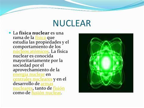 f 237 sica nuclear y de part 237 culas monografias com la web de fsica qu es la fsica las ramas de la fisica de