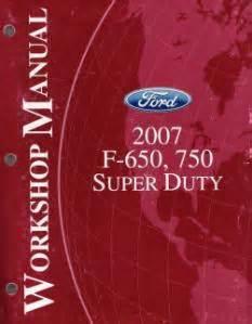 2007 Ford F 650 Amp F 750 Super Duty Factory Service Manual