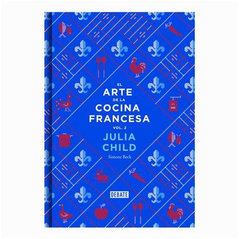libro julia child libro el arte de la cocina francesa vol 2 libros de cocina products