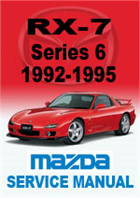 old car owners manuals 1995 mazda rx 7 instrument cluster mazda rx7 series 6 1992 1995 workshop manual