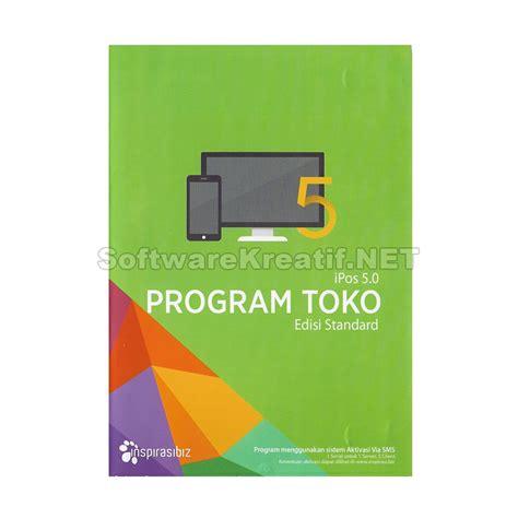Software Software Program Toko Ipos 3 3 Versi Terbaru Original program toko ipos 5 edisi standard original