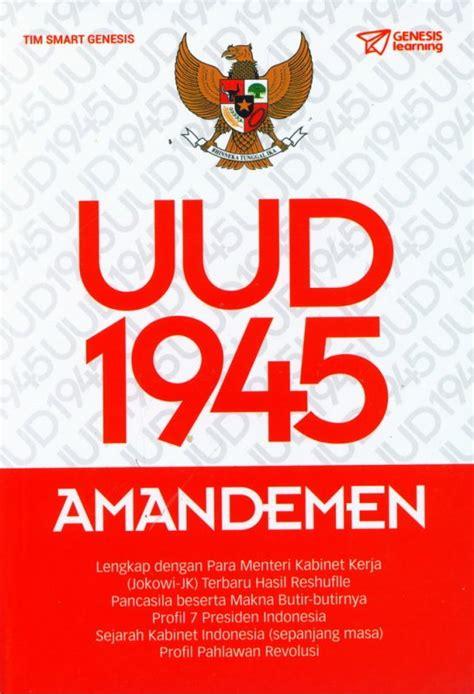 Terlengkap Uud 1945 Dan Amandemen bukukita uud 1945 amandemen genesis learning