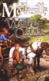 The Order War Saga Of Recluce the of chaos saga of recluce book 5