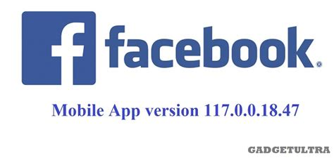 full version fb on mobile new features review of fb version 117 0 0 18 47