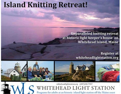 knitting retreat knitting retreat whitehead light station
