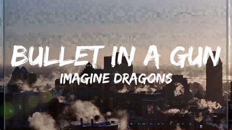 imagine canzone testo bullet in a gun imagine dragons testo e accordi per
