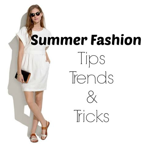 Style Tips by 10 Summer Fashion Trends And Tips From Top Fashion Editor