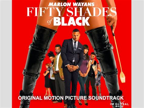Fifty Shades Black 2016 Sohh Com Fifty Shades Of Black Soundtrack Every Time You Think It Gets Sexy It Gets That