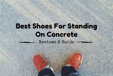 Most Comfortable Shoes For Standing On Concrete All Day