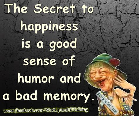 secret of day quotes about bad sense of humor 25 quotes