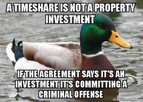 Timeshare Meme - a timeshare is not a property investment if the agreement