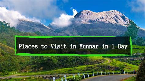 places to go on s day places to visit in munnar in 1 day trip route map