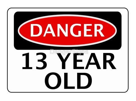 Birthday Cards For 13 Year Boy Quot Danger 13 Year Old Fake Funny Birthday Safety Sign