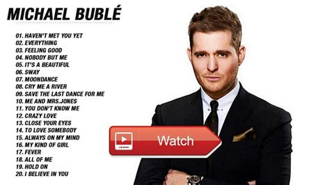 michael buble best songs best 25 michael buble greatest hits ideas on pinterest