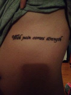 tattoo down ribs pain my tattoo on my rib with pain comes strength tattoos