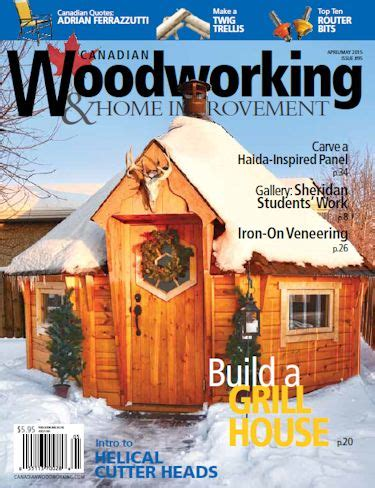 Canadian Woodworking Amp Home Improvement April May 2015