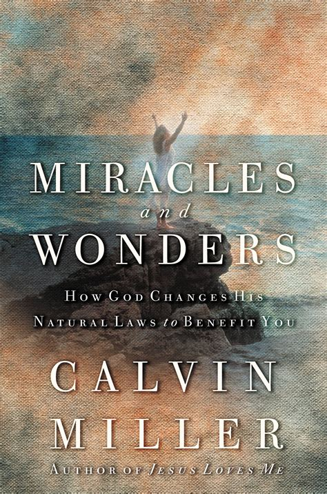 Miracles And Wonders By Calvin Miller Hachette Book Group