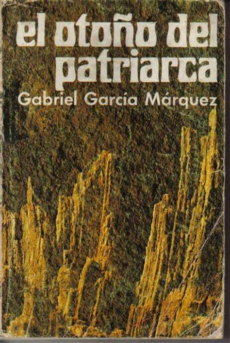 libro el otoo del patriarca un libro al d 237 a gabriel garc 237 a m 225 rquez el oto 241 o del patriarca