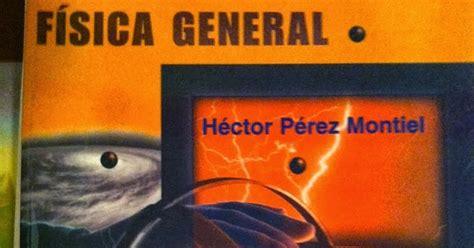 libro hctor vctor no hctor prof jos 233 carlos enriquez rangel fisica general hector perez montiel