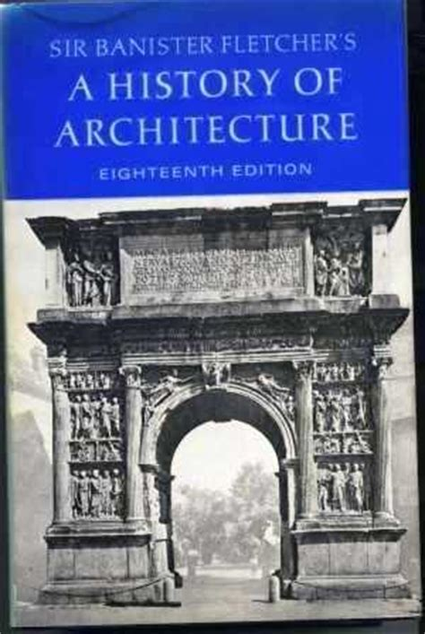 Banister Fletcher History Of Architecture by Sir Banister Fletcher S A History Of Architecture By