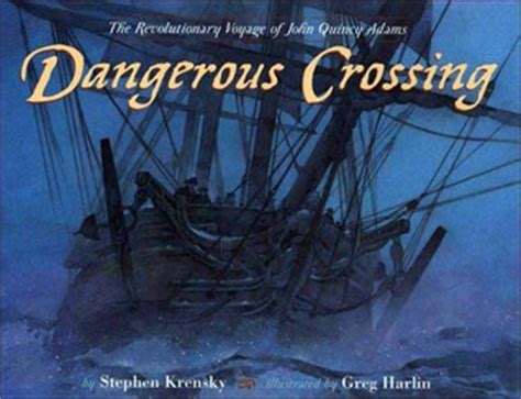 dangerous crossing the revolutionary voyage of
