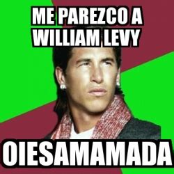 William Levy Meme - meme sergio ramos me parezco a william levy oiesamamada