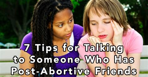 7 Tips On Talking To Your About by 7 Tips For Talking To Someone Who Has Post Abortive Friends