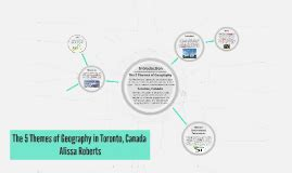 5 themes of geography toronto anne frank by alissa roberts on prezi
