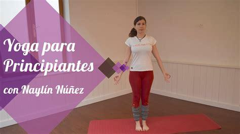 tutorial de yoga para principiantes yoga para principiantes apto para personas que no hayan