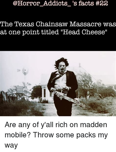 Texas Chainsaw Massacre Meme - 25 best memes about head cheese head cheese memes