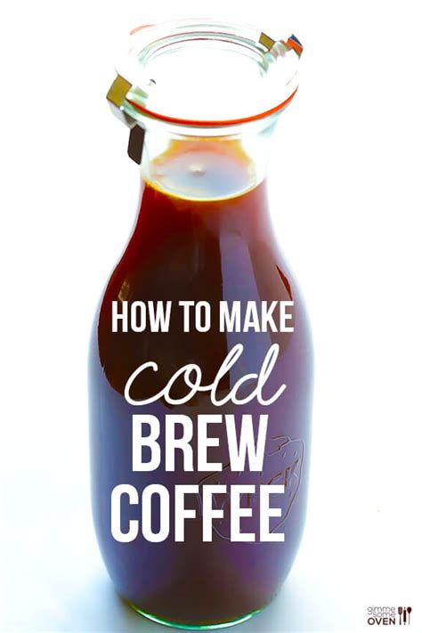Cold Brew Coffee   Gimme Some Oven