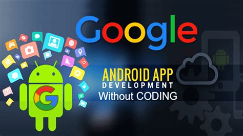 create an android app now you can create your own android apps without coding