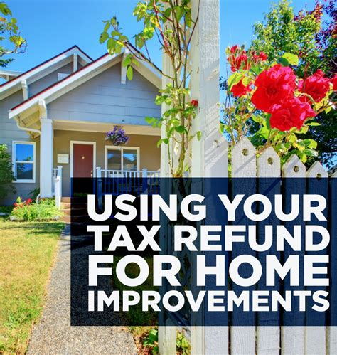 using your tax refund to boost your property value zing