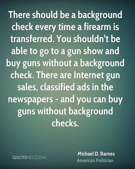 How To Buy A Gun Without Background Check Michael D Barnes Quotes Quotehd