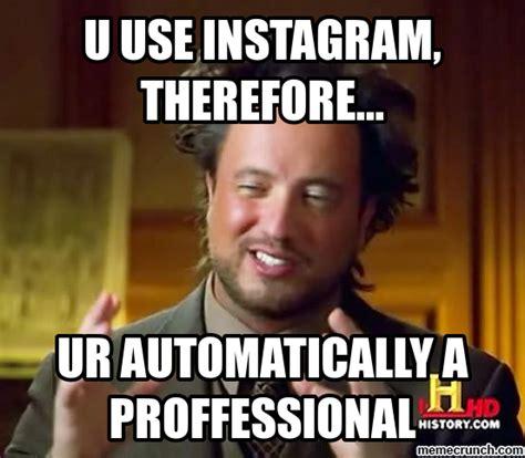 Instagram Memes Follow On Instagram Memes