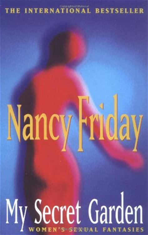 Secret Garden Nancy Friday by Libro Secret Garden S Sexual Fantasies Di Nancy