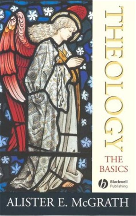 theology the basics books theology the basics by alister e mcgrath reviews