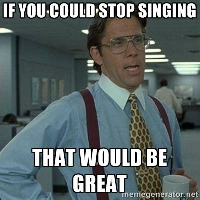 horrible singing memes image memes at relatably com