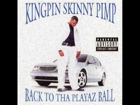 kingpin skinny pimp pimpin and hoin youtube kingpin skinny pimp pimpin 1999 youtube