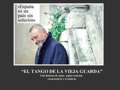 el tango de la b009qoxrme p 233 rez reverte y el tango de la vieja guardia