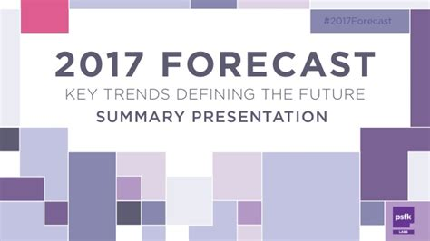 upcoming trends 2017 2017 forecast key trends defining the future psfk labs