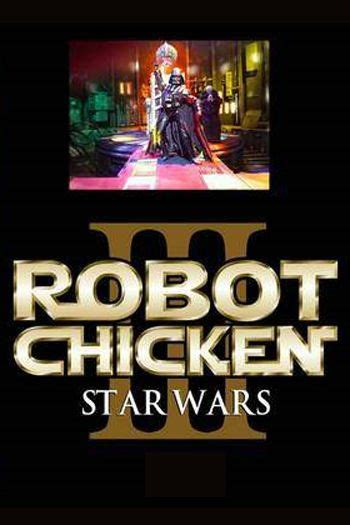 film robot chicken watch robot chicken star wars episode 3 2010 online free