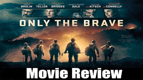 only the brave film review only the brave movie review spoilers chasing cinema