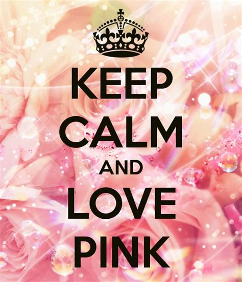www pink keep calm and love pink keep calm and carry on image