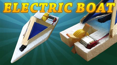 how to make a boat school project how to make a homemade electric boat very easy to do