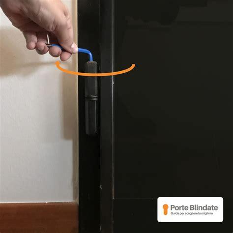 regolazione porta blindata regolazione porta blindata come alzare la porta blindata