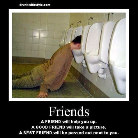 Good Friends Meme - friend vs good friend vs best friend drunk humor